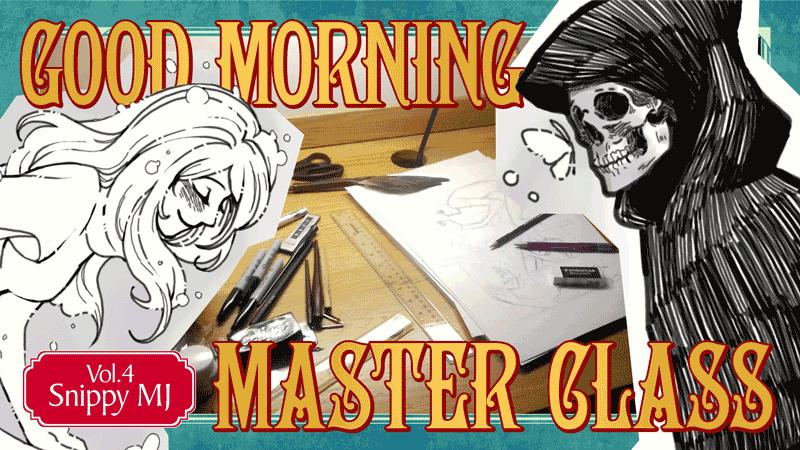Good Morning Master Class!! Vol.4