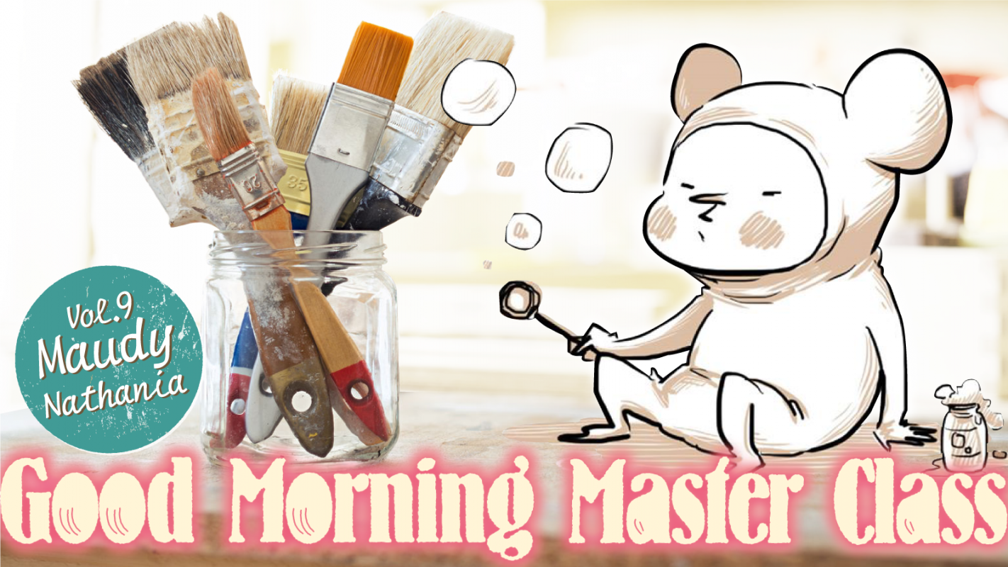 GOOD MORNING MASTER CLASS!!! #09 MAUDY NATHANIA