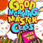 Good Morning MASTER CLASS!!! #22 Yos