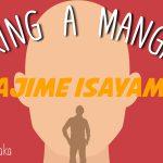Making a Mangaka: #10 Hajime Isayama