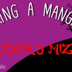 Making a Mangaka: #9 Shigeru Mizuki