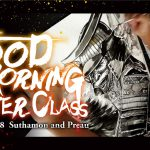 Good Morning MASTER CLASS!!! #18 Suthamon and Preau