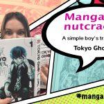 Manga Nutcracker #16 – Tokyo Ghoul