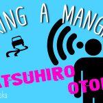 Making a Mangaka: #8 Katsuhiro Otomo