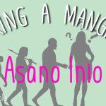Making a Mangaka: #14 Asano Inio