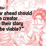 Q: How far ahead should a manga creator develop their story for it to be viable?