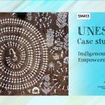 SMA13-UNESCO Round Case Studies #8: Indigenous Empowerment