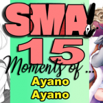 SMA15 Moments of… LOVE: Ayano Ayano